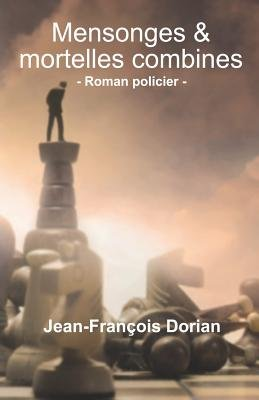Mensonges & Mortelles Combines (English, French, Paperback): Jean-Francois Dorian