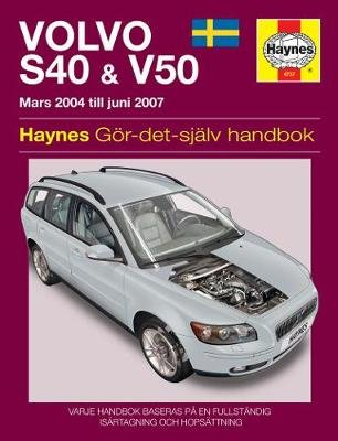 Volvo S40 & V50 Owners Workshop Manual (Swedish, Paperback): Haynes Publishing