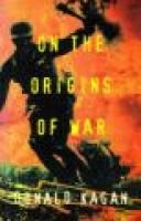 On the Origins of War and the Preservation of Peace (Paperback, New ed): Donald Kagan