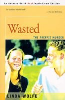 Wasted - The Preppie Murder (Paperback): Linda Wolfe