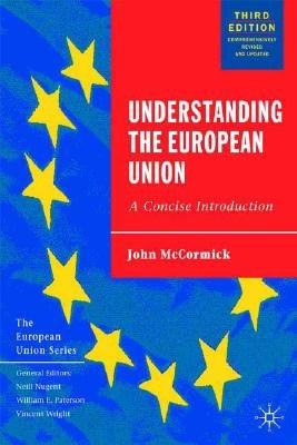 Understanding the European Union - A Concise Introduction (Hardcover, 3rd Revised edition): John McCormick