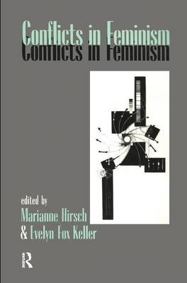 Conflicts in Feminism (Hardcover): Marianne Hirsch, Evelyn Fox Keller