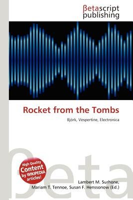 Rocket from the Tombs (Paperback): Lambert M. Surhone, Mariam T. Tennoe, Susan F. Henssonow