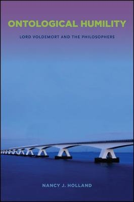 Ontological Humility - Lord Voldemort and the Philosophers (Paperback): Nancy J Holland