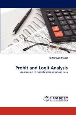 Probit and Logit Analysis (Paperback): Tej Narayan Bhusal