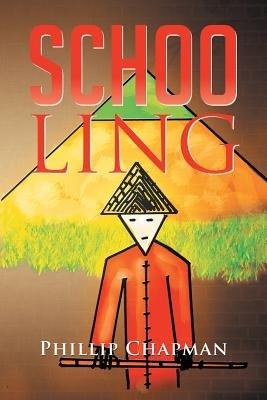 Schoo Ling (Paperback): Phillip Chapman