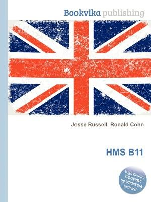 HMS B11 (Paperback): Jesse Russell, Ronald Cohn