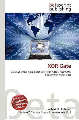 Xor Gate (Paperback): Lambert M. Surhone, Miriam T. Timpledon, Susan F. Marseken