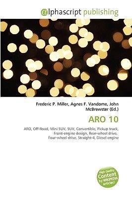 Aro 10 (Paperback): Frederic P. Miller, Agnes F. Vandome, John McBrewster