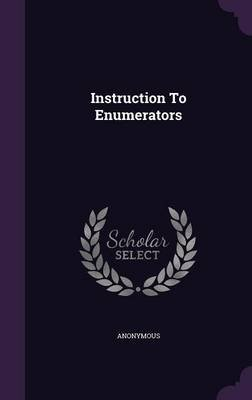 Instruction to Enumerators (Hardcover): Anonymous