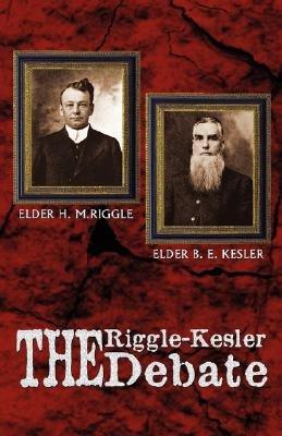 The Riggle-Kesler Debate (Paperback): H.M Riggle