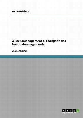 Wissensmanagement ALS Aufgabe Des Personalmanagements (German, Paperback): Martin Weinberg