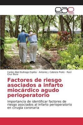 Factores de Riesgo Asociados a Infarto Miocardico Agudo Perioperatorio (Spanish, Paperback): Buitrago Espitia Carlos Abel,...