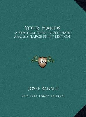 Your Hands - A Practical Guide to Self Hand Analysis (Large Print Edition) (Large print, Hardcover, large type edition): Josef...