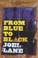 From Blue to Black (Paperback): Joel Lane
