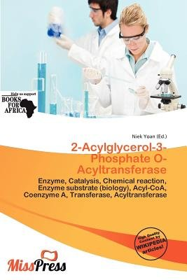 2-Acylglycerol-3-Phosphate O-Acyltransferase (Paperback): Niek Yoan