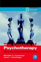 The Essence of Psychotherapy - Reinventing the Art for the New Era of Data (Paperback): Nicholas A. Cummings