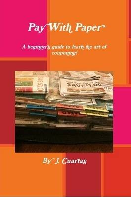 Pay With Paper (Paperback): J. Cuartas