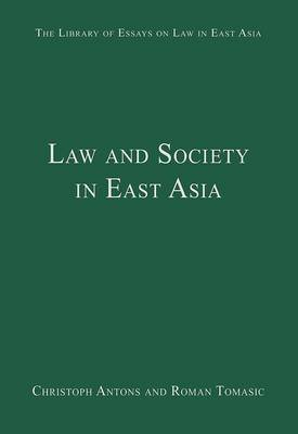 Law and Society in East Asia (Hardcover, New Ed): Christoph Antons