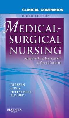 Clinical Companion to Medical-Surgical Nursing (Electronic book text, 8th ed.): Sharon L. Lewis, Linda Bucher, Margaret M....