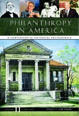 Philanthropy in America - A Comprehensive Historical Encyclopedia (Hardcover): Dwight F. Burlingame