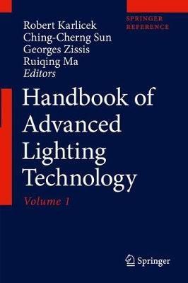 Handbook of Advanced Lighting Technology (Electronic book text, 1st ed. 2017): Robert Karlicek, Ching-Cherng Sun, Georges...