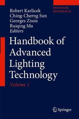 Handbook of Advanced Lighting Technology (Electronic book text, 1st ed. 2017): Robert Karlicek, Ching-Cherng Sun, Georges...