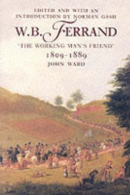 W.B.Ferrand - The Working Man's Friend, 1809-89 (Paperback): John Ward