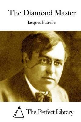 The Diamond Master (Paperback): Jacques Futrelle