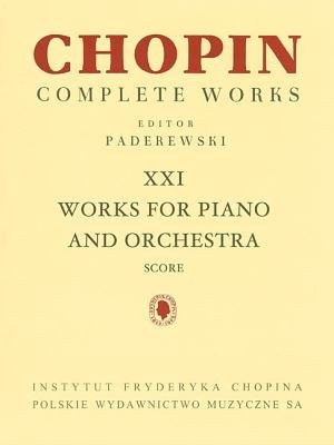 Works for Piano and Orchestra - Chopin Complete Works Vol. XXI (Paperback): Ignacy Jan Paderewski