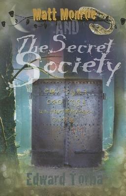 Matt Monroe & the Secret Society (Hardcover): Edward Torba