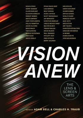 Vision Anew - The Lens and Screen Arts (Paperback): Adam Bell, Charles H Traub