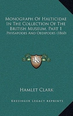 Monograph of Halticidae in the Collection of the British Museum, Part 1 - Physapodes and Oedipodes (1860) (Hardcover): Hamlet...