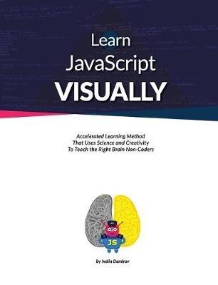 Learn JavaScript Visually (Hardcover): Ivelin Demirov