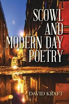 Scowl and Modern Day Poetry (Paperback): David Kraft