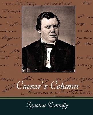 Caesar's Column (Paperback): Donnelly Ignatius Donnelly