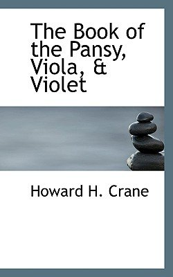The Book of the Pansy, Viola, a Violet (Hardcover): Howard H. Crane