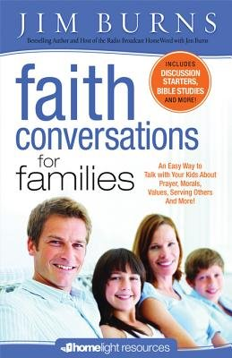 Faith Conversations for Families - An Easy Way to Talk with Your Kids about Prayer, Morals, Values, Serving Others and More!...