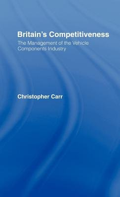 Britain's Competitiveness (Electronic book text): Christopher Carr