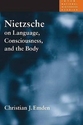 Nietzsche on Language, Consciousness, and the Body (Hardcover): Christian J. Emden