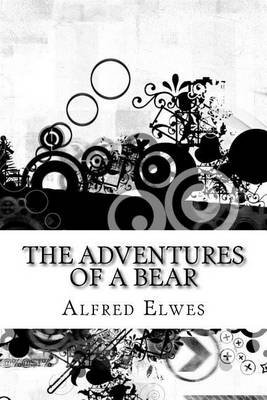 The Adventures of a Bear (Paperback): Alfred Elwes