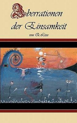 Aberrationen Der Einsamkeit (German, Paperback): Q. Lisse
