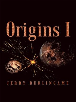 Origins I (Electronic book text): Jerry Burlingame