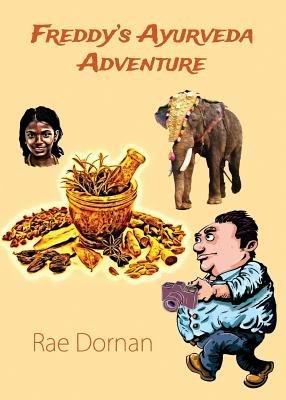 Freddy's Ayurveda Adventure (Paperback): Rae Dornan