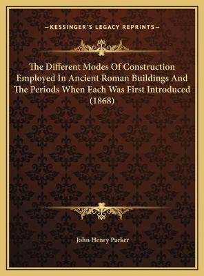 The Different Modes of Construction Employed in Ancient Romathe Different Modes of Construction Employed in Ancient Roman...