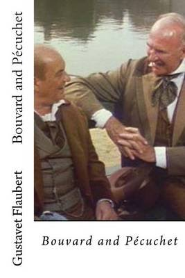 Bouvard and Pecuchet (Paperback): Gustavet Flaubert