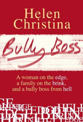 Bully Boss (Paperback): Helen Christina