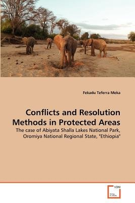Conflicts and Resolution Methods in Protected Areas (Paperback): Fekadu Teferra Meka