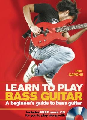 Learn to Play Bass Guitar - A Beginner's Guide to Bass Guitar (Hardcover): Phil Capone