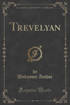 Trevelyan (Classic Reprint) (Paperback): unknownauthor